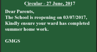 D/P, The School is reopening on 03/07/2017, Kindly ensure your ward has completed summer home work. . GMGS